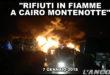 Rifiuti in fiamme a Cairo. Incendio sotto controllo, ma…