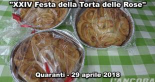 Quaranti - XXIV Festa della Torta delle Rose (VIDEO)