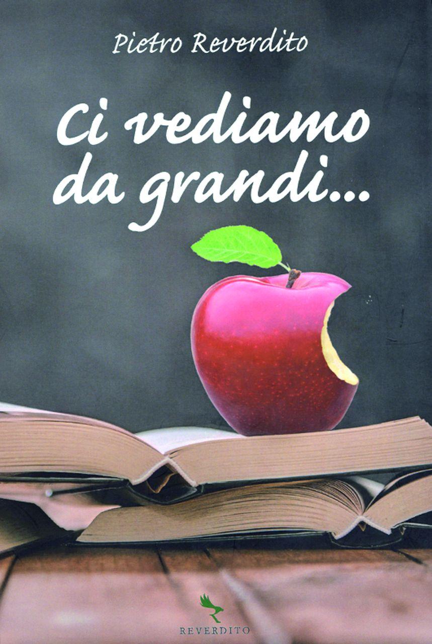"""""""Ci vediamo da grandi"""" del maestro Pietro Reverdito"""