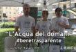 """""""L'Acqua del Domani""""  La campagna #beretrasparente (VIDEO)"""