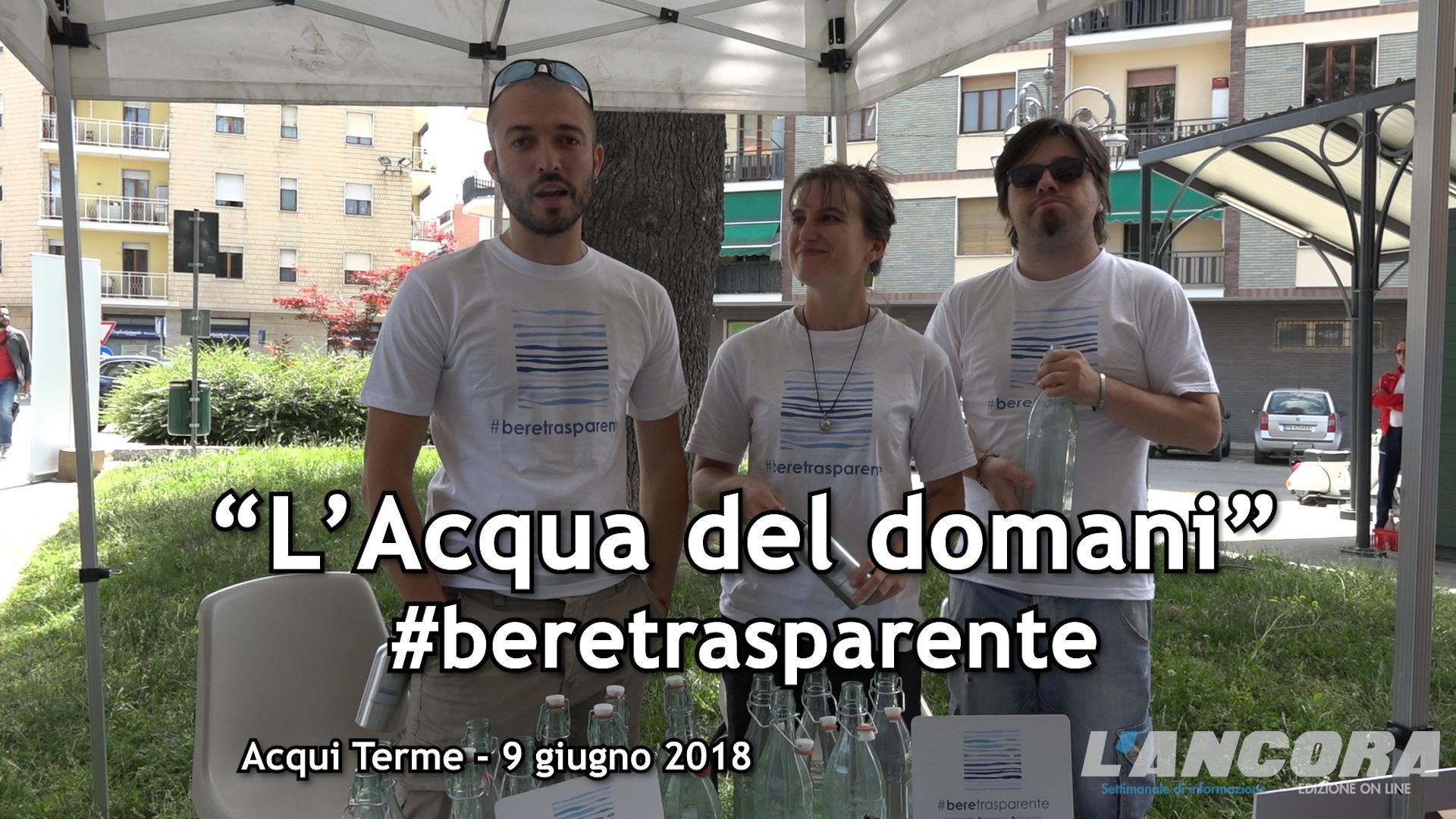 """Acqui Terme - """"L'Acqua del Domani"""" La campagna #beretrasparente"""