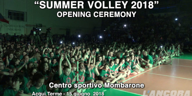 Acqui Terme – Cerimonia di apertura del Summer Volley 2018 (VIDEO)