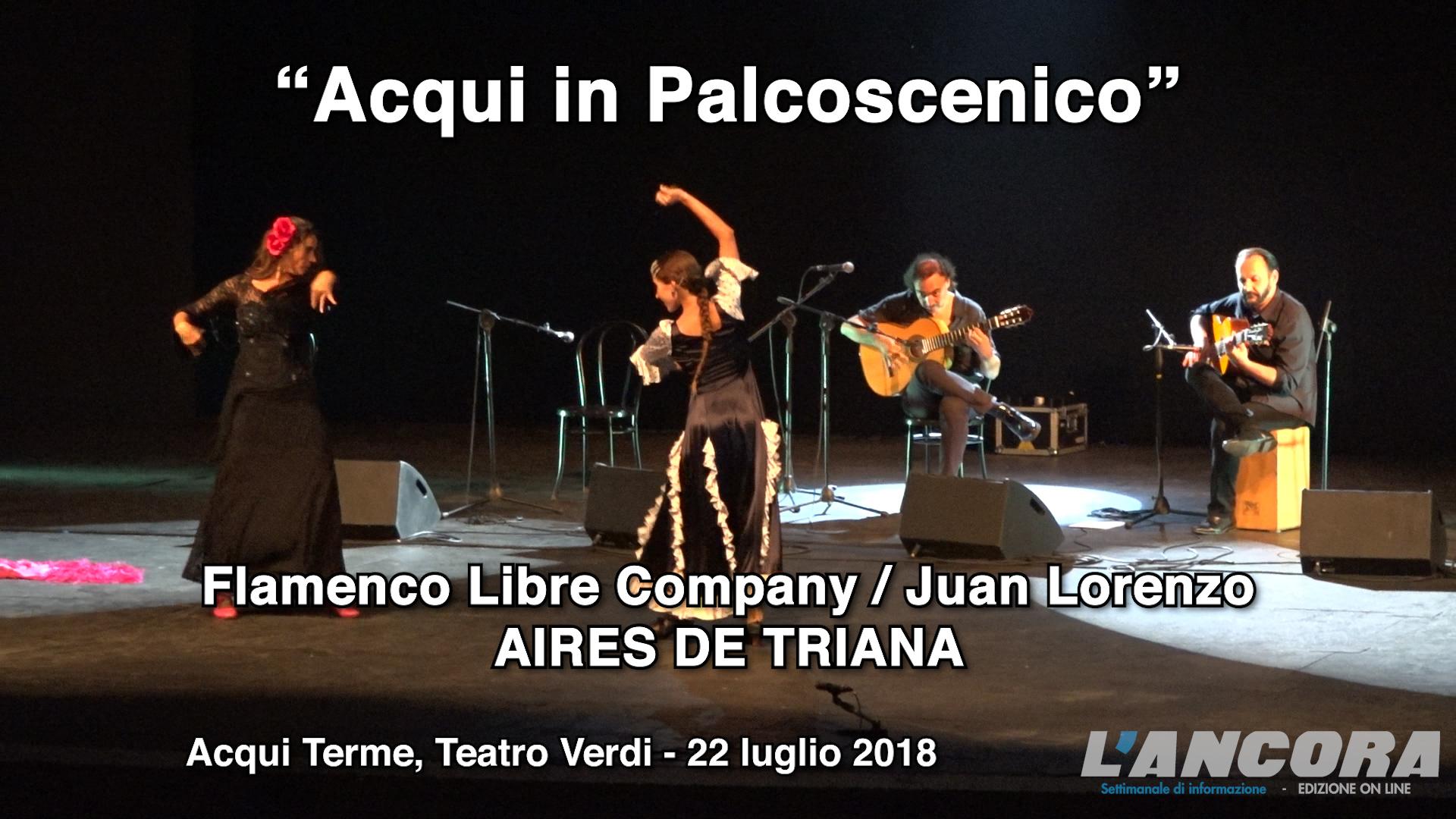 Acqui in Palcoscenico 2018, Flamenco Libre Company (VIDEO)