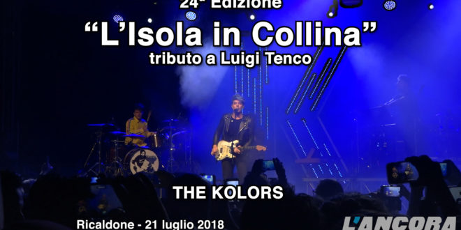 "Ricaldone – ""L' ISOLA IN COLLINA"" The Kolors in concerto (VIDEO)"