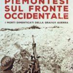 «Piemontesi sul Fronte Occidentale - I morti dimenticati della Grande Guerra»