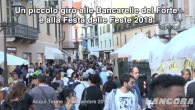 Acqui Terme - Un piccolo giro alle bancarelle del Forte e alla Festa delle Feste 2018 (VIDEO)