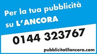 Per la tua pubblicità su L'Ancora telefonare 0144323767